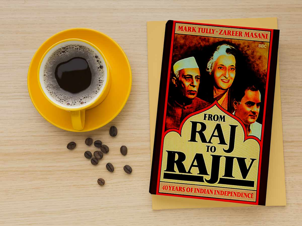 From Raj to Rajiv: 40 Years of Indian Independence by mark tully